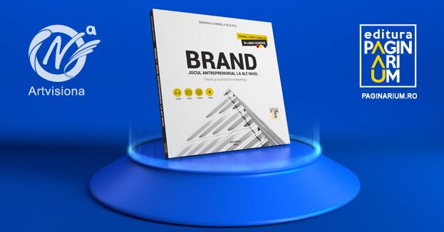 Lansare de carte: Brand. Jocul antreprenorial la un alt nivel