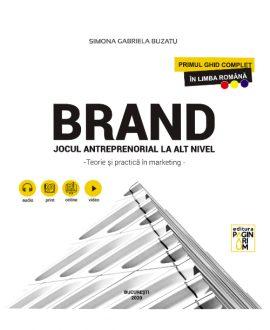 BRAND. Jocul antreprenorial la alt nivel - Teorie și practică în marketing