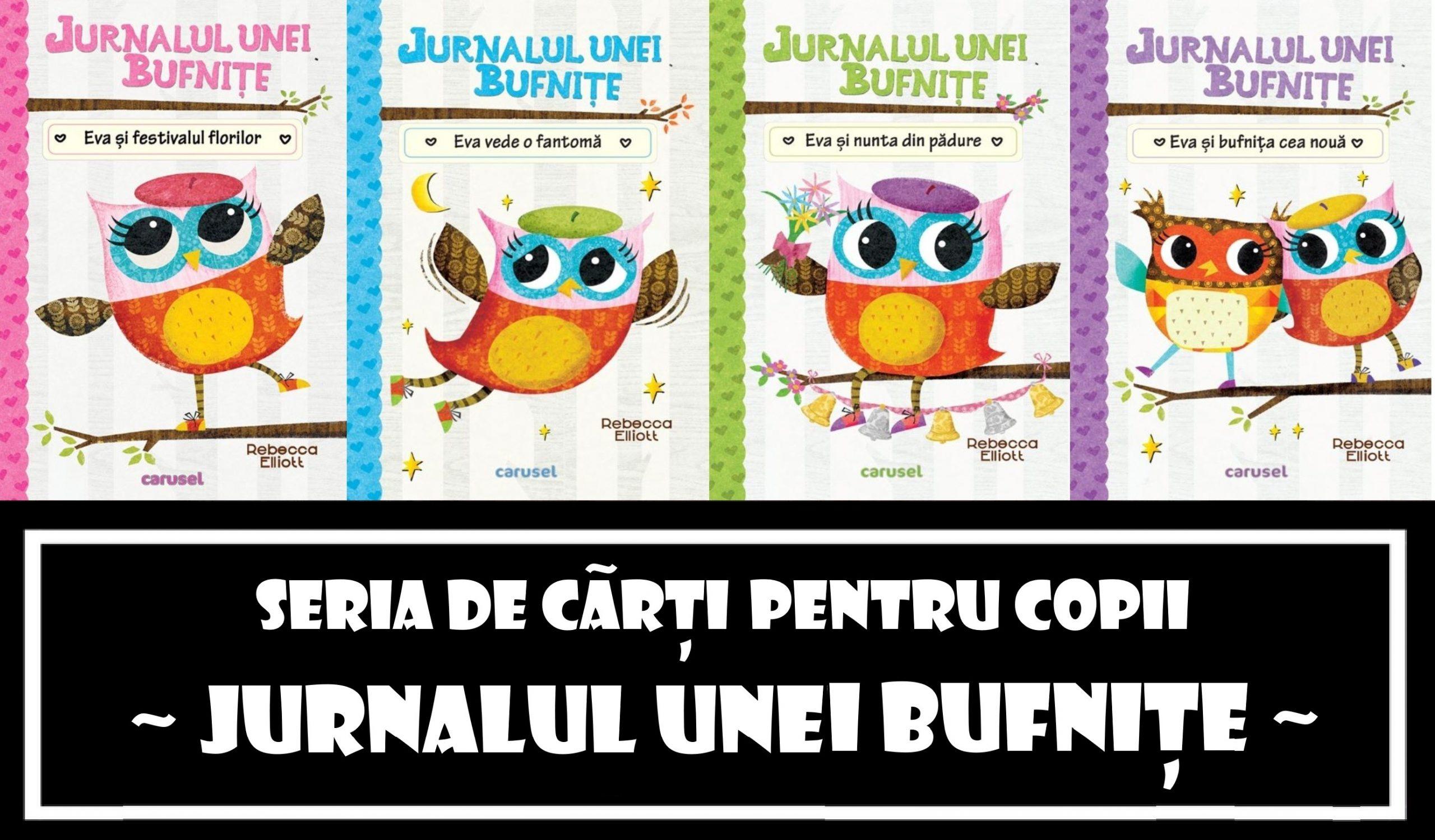 """Seria pentru copii """"Jurnalul unei bufnițe"""""""