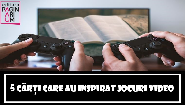 5 cărți care au inspirat jocuri video