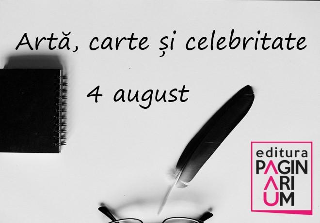 Artă, carte și celebritate: 4 august