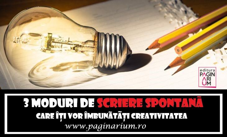 3 moduri de scriere spontană care îți vor îmbunătăți creativitatea
